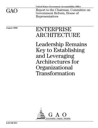 gao-06-831-enterprise-architecture-leadership-remains-key-to-establishing-and-leveraging-architectures-for-organizational-transformation