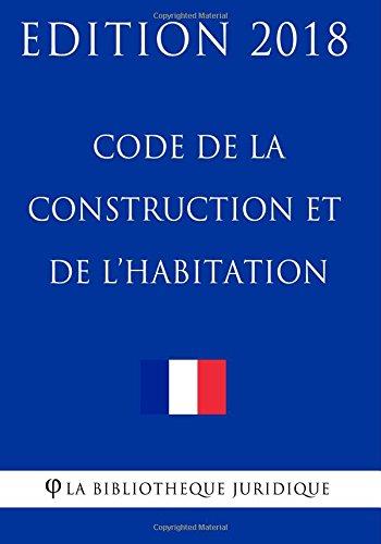 code-de-la-construction-et-de-lhabitation-edition-2018-french-edition