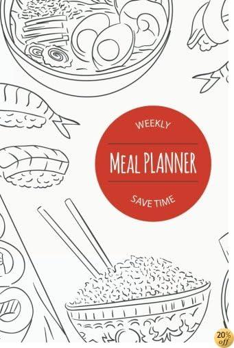 Meal Planner: Track & Plan Your Meals Weekly (52 Weeks) Food Planner  Diary  Log  Journal  Calendar Meal Prep, Planning Grocery List (Food Planners) (Volume 1)