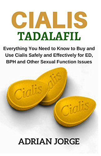 cialis-tadalafil-everything-you-need-to-know-to-buy-and-use-cialis-safely-and-effectively-for-ed-bph-and-other-sexual-function-issues