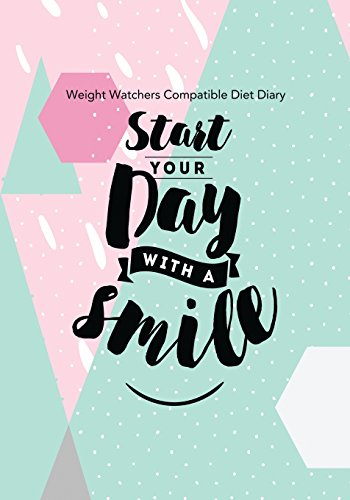 weight-watchers-compatible-diet-diary-start-your-day-with-a-smile-perfect-bound-145-pages-meal-planner-notes-to-do-3-months-food-tracking-optional-exercise-plan-size-18cm-x-25cm