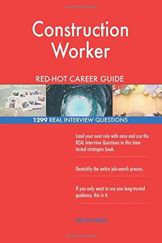 construction-worker-red-hot-career-guide-1299-real-interview-questions