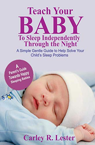 teach-your-baby-to-sleep-independently-through-the-night-a-simple-gentle-guide-to-help-solve-your-childs-sleep-problems