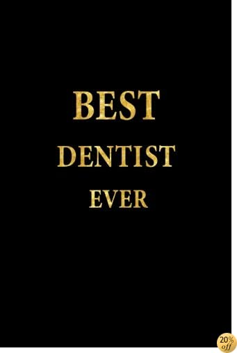 Best Dentist Ever: Lined Notebook, Gold Letters Cover, Diary, Journal, 6 x 9 in., 110 Lined Pages