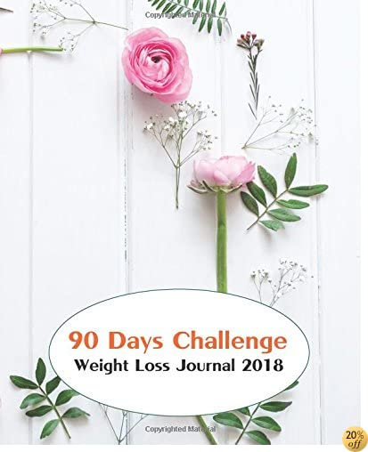 Weight Loss Journal 2018 :90 Days Challenge