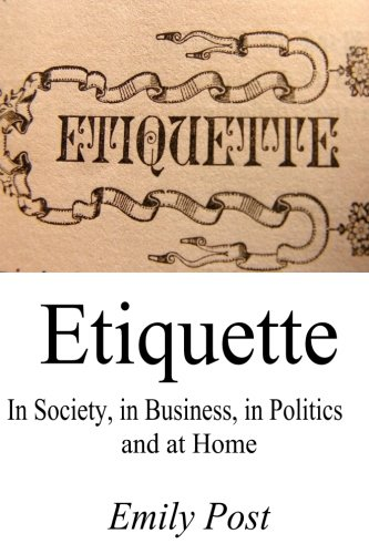 etiquette-in-society-in-business-in-politics-and-at-home-original-unabridged-edition