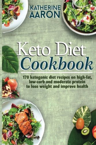 keto-diet-cookbook-170-ketogenic-diet-recipes-on-high-fat-low-carb-and-moderate-protein-to-lose-weight-and-improve-health