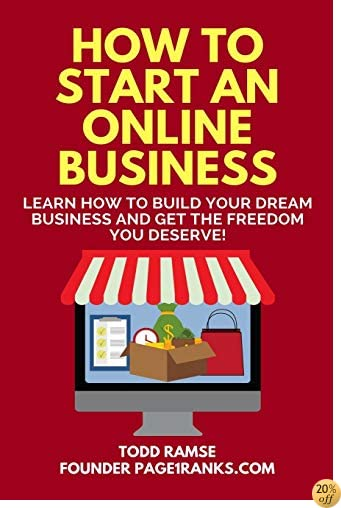 How to Start an Online Business: Build Your Dream Business