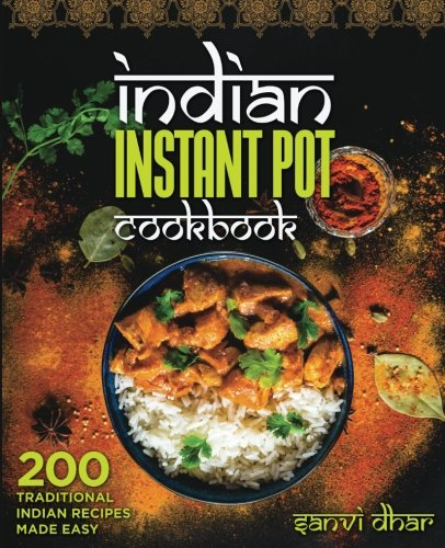 indian-instant-pot-cookbook-200-traditional-indian-recipes-made-easy