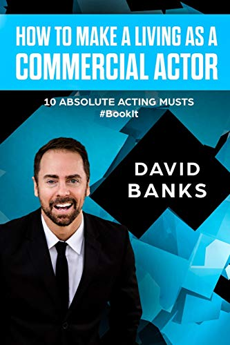 how-to-make-a-living-as-a-commercial-actor-tips-to-give-you-the-ultimate-advantage-in-the-auditioning-game