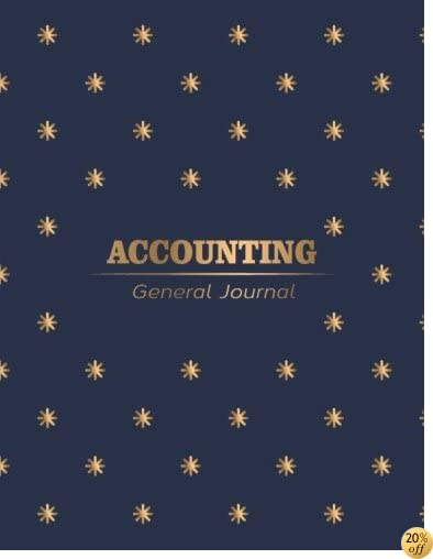 Accounting General Journal: Simple Accounting Journal Entries Record Book with Column for Date, Description, Reference, Credit and Debit. Daily ... Pages (General Finance Accounting) (Volume 3)