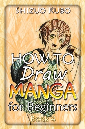 how-to-draw-manga-for-beginners-book-4-how-to-draw-simple-anime-boys-and-girls-step-by-step-learn-to-draw-manga-volume-9