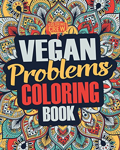 vegan-coloring-book-a-snarky-irreverent-funny-vegan-coloring-book-gift-idea-for-vegans-and-animal-lovers-vegan-gifts-volume-1