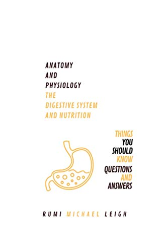 anatomy-and-physiology-the-digestive-system-and-nutrition-things-you-should-know-questions-and-answers