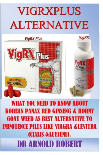 vigrxplus-alternative-what-you-need-to-know-about-korean-panax-red-ginseng-horny-goat-weed-as-best-alternative-to-impotence-pills-like-viagra-levitra-cialis-leyzene
