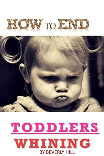 how-to-end-toddlers-whining-children-kids-toodlers-whining