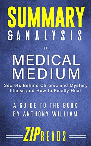 summary-analysis-of-medical-medium-secrets-behind-chronic-and-mystery-illness-and-how-to-finally-heal-a-guide-to-the-book-by-anthony-william