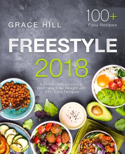 freestyle-2018-a-practical-approach-to-watching-your-weight-with-100-easy-recipes-the-essential-flex-guide