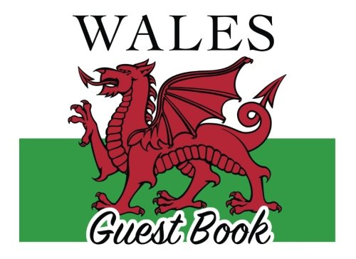wales-guest-book-100-pages-825-x-6-in-matte-cover-for-welsh-homes-cottages-guest-rooms-bbs-businesses-coffee-shops-pubs-restaurants-parties-family-reunions-and-more