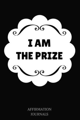 i-am-the-prize-affirmation-journal-6-x-9-inches-i-am-the-prize-lined-not