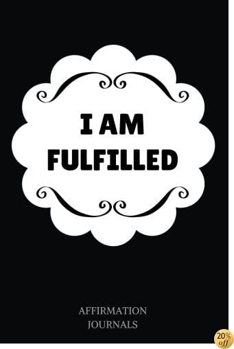I Am Fulfilled: Affirmation Journal, 6 x 9 inches, Lined Notebook, I am Fulfilled, Fulfilment journal