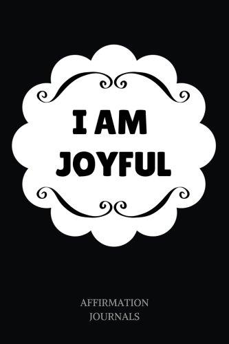 i-am-joyful-affirmation-journal-6-x-9-inches-lined-not-i-am-joyful