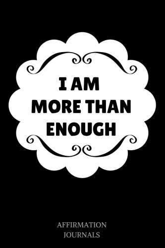 i-am-more-than-enough-affirmation-journal-6-x-9-inches-lined-journal-i-am-more-than-enough