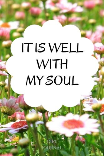 it-is-well-with-my-soul-6-x-9-inches-lined-journal-journals-for-the-soul-soul-journal-gift-journal
