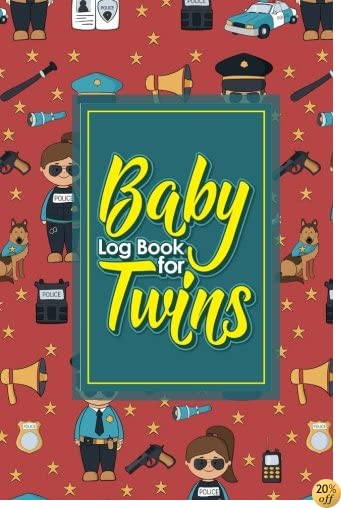 Baby Log Book for Twins: Baby Bottle Tracker, Baby Health Journal, Baby Schedule Tracker, Breastfeeding Diary, Cute Police Cover, 6 x 9 (Baby Log Books for Twins) (Volume 71)