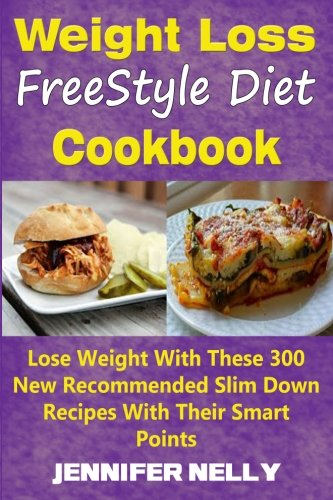 weight-loss-freestyle-diet-cookbook-lose-weight-with-these-300-new-recommended-slim-down-recipes-with-their-smart-points