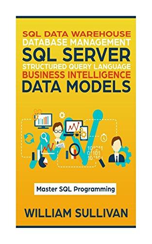 sql-data-warehouse-database-management-sql-server-structured-query-language-business-intelligence-data-models-master-sql-programming