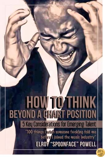 How To Think Beyond a Chart Position - 5 key considerations for emerging talent: 100 things I wish someone f@ck!ng told me before I joined the music industry