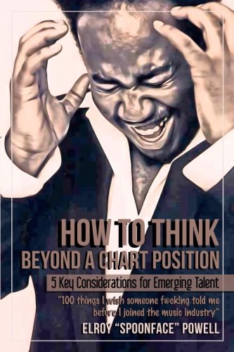 how-to-think-beyond-a-chart-position-5-key-considerations-for-emerging-talent-100-things-i-wish-someone-fckng-told-me-before-i-joined-the-music-industry