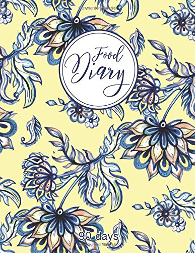 food-diary-90-days-floral-not-meal-and-exercise-not-meal-prep-and-planning-track-plan-your-meals-yellow-journal-daily-weight-loss-journal-85-x-11-inch-110-page