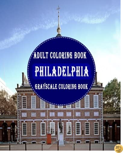 Philadelphia: : 25 Grayscale Photos For Adult To Color (Grayscale Adult Coloring Book of Cities, Coloring Books for Grown-Ups)