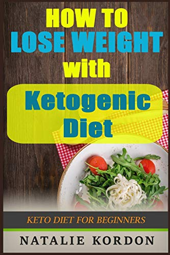 how-to-lose-weight-with-ketogenic-diet-keto-diet-for-beginners-ketosis-keto-recipes