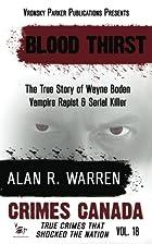 Blood Thirst: True Story of Rapist, Vampire…