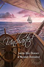 Uncharted by Justine Alley Dowsett