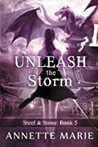 Unleash the Storm (Steel & Stone) (Volume 5)…