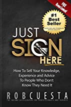 Just Sign Here: How to Sell Your Knowledge,…