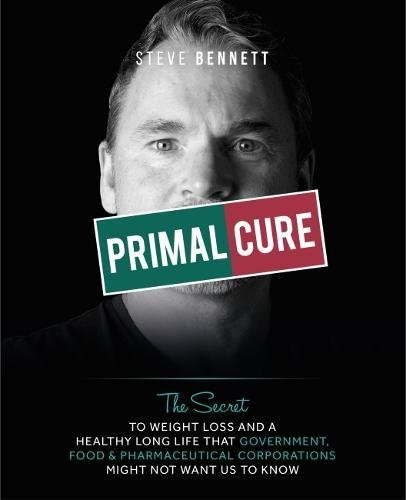 primal-cure-the-secret-to-weight-loss-a-healthy-long-life-that-government-food-pharmaceutical-corporations-might-not-want-us-to-know