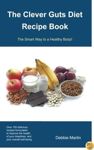 The Clever Guts Diet Recipe Book