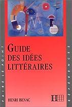 Guide des idées littéraires by Henri…