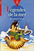 Légendes de la mer by Bernard Clavel