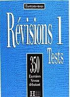 Révisions 1: 350 exercices, niveau…