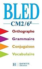 Bled CM2-6e. Orthographe, conjugaison,…