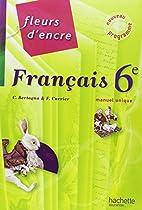 Francais 6e Fleurs d'encre by Chantal…