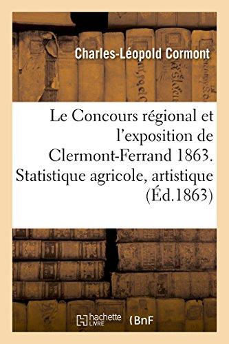 le-concours-rgional-et-lexposition-de-clermont-ferrand-en-1863-statistique-agricole-gac-nac-ralitac-s-french-edition