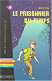 Roy: Le Prisonnier Du Temps. Lire En Francais Facile A2 (French Edition)