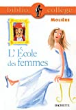 Moliere: L&#39;Ecole Des Femmes